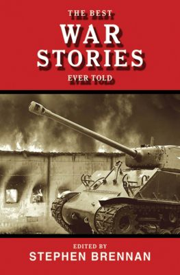 Best Stories Ever Told: The Best War Stories Ever Told