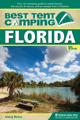 Best Tent Camping: Best Tent Camping: Florida, Johnny Molloy