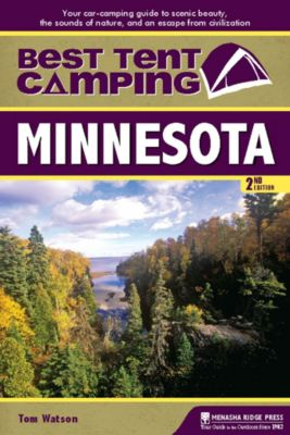 Best Tent Camping: Best Tent Camping: Minnesota, Tom Watson