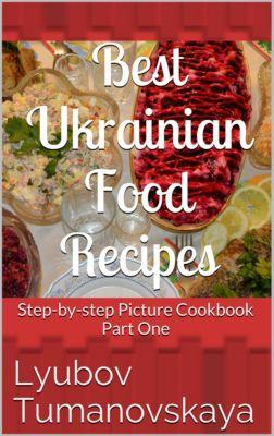 Best Ukrainian Food Recipes, Liubov Tumanovska