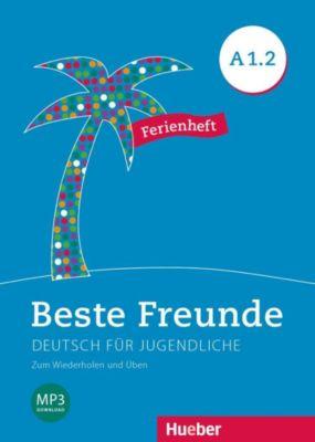 Beste Freunde - Deutsch für Jugendliche: .A1/2 Ferienheft, Daniel Orozco Coronil