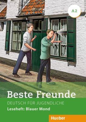 Beste Freunde - Deutsch für Jugendliche: .A2 Leseheft: Blauer Mond, Annette Vosswinkel