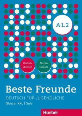 Beste Freunde - Deutsch für Jugendliche: Bd.A1/2 Glossar XXL / Guía Deutsch-Spanisch / Alemán-Español