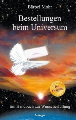 Bestellungen beim Universum, Bärbel Mohr