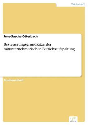 Besteuerungsgrundsätze der mitunternehmerischen Betriebsaufspaltung, Jens-Sascha Otterbach
