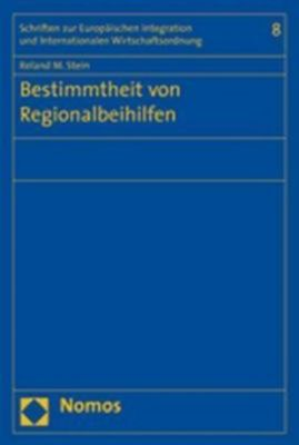 Bestimmtheit von Regionalbeihilfen, Roland M. Stein