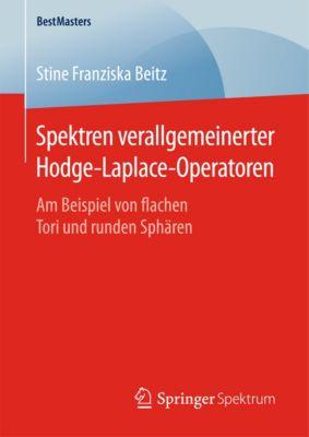 BestMasters: Spektren verallgemeinerter Hodge-Laplace-Operatoren, Stine Franziska Beitz