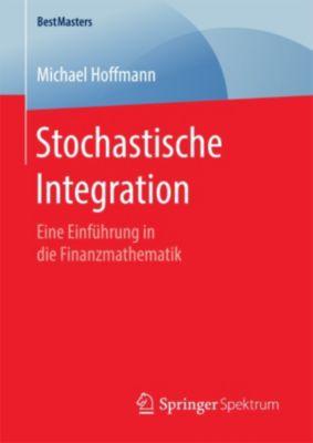 BestMasters: Stochastische Integration, Michael Hoffmann