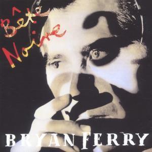 Bete Noire, Bryan Ferry