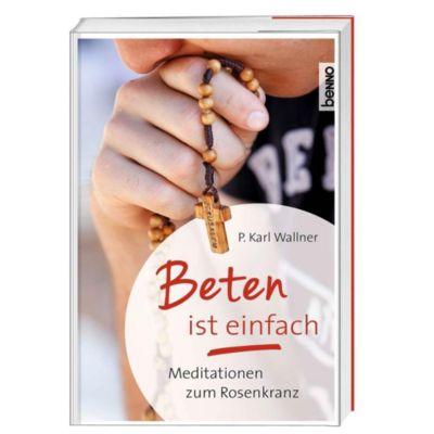 Beten ist einfach - Karl Josef Wallner |