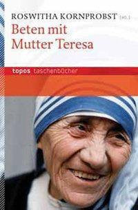 Beten mit Mutter Teresa, Roswitha Kornprobst
