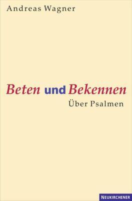 Beten und Bekennen, Andreas Wagner