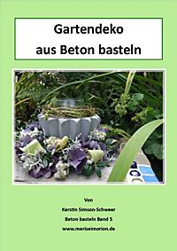 garten deko aus beton selbstgemacht buch portofrei. Black Bedroom Furniture Sets. Home Design Ideas