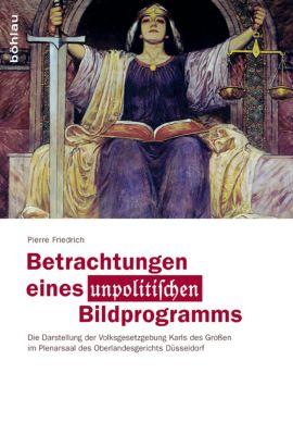 Betrachtungen eines unpolitischen Bildprogramms, Pierre Friedrich