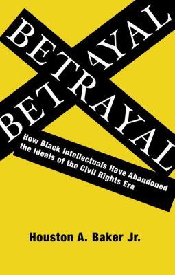 Betrayal, Houston Baker  Jr.