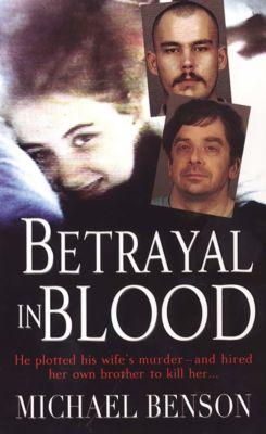 Betrayal in Blood, Michael Benson