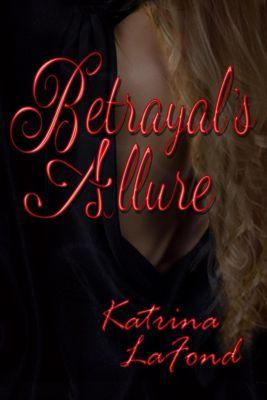 Betrayal's Allure, Katrina LaFond