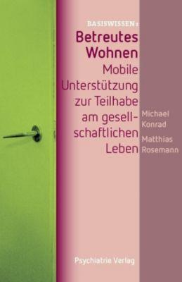 Betreutes Wohnen, Michael Konrad, Matthias Rosemann