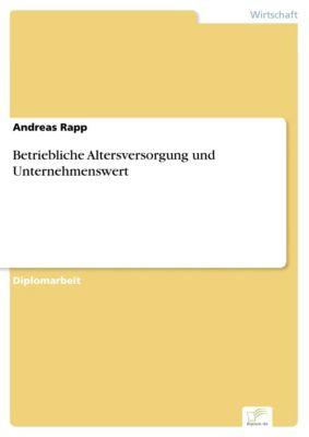 Betriebliche Altersversorgung und Unternehmenswert, Andreas Rapp