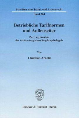 Betriebliche Tarifnormen und Außenseiter., Christian Arnold