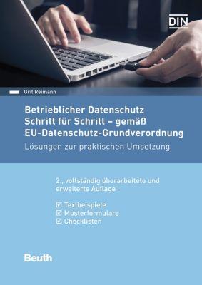 Betrieblicher Datenschutz Schritt für Schritt - gemäss EU-Datenschutz-Grundverordnung, Grit Reimann