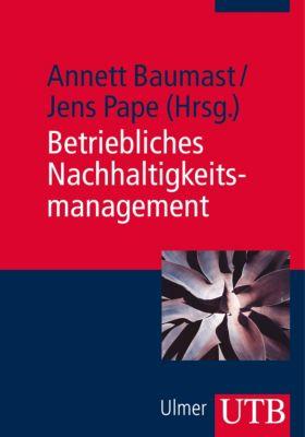 Betriebliches Nachhaltigkeitsmanagement, Annett Baumast, Jens Pape