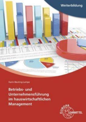 Betriebs- und Unternehmensführung im hauswirtschaftlichen Management, Karin Beuting-Lampe