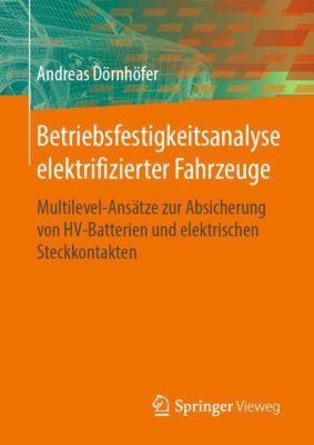 Betriebsfestigkeitsanalyse elektrifizierter Fahrzeuge - Andreas Dörnhöfer |