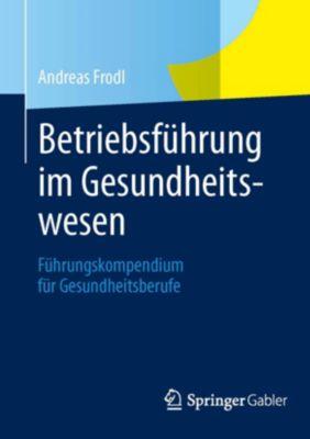 Betriebsführung im Gesundheitswesen, Andreas Frodl