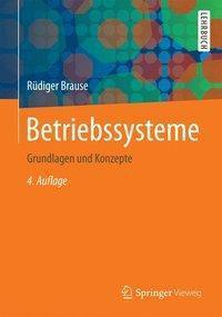 Betriebssysteme, Rüdiger Brause