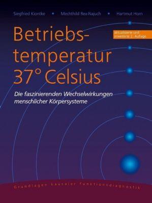 Betriebstemperatur 37° Celsius, Siegfried Kiontke, Mechthild Rex-Najuch, Hartmut Horn