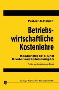 Betriebswirtschaftliche Kostenlehre, Edmund Heinen