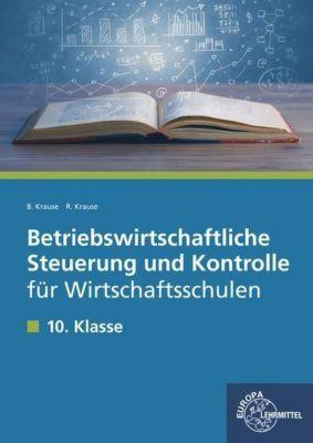 Betriebswirtschaftliche Steuerung und Kontrolle, Brigitte Krause, Roland Krause