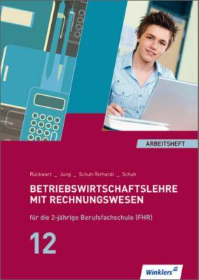 Betriebswirtschaftslehre mit Rechnungswesen für die 2-jährige Berufsfachschule (FHR): Jahrgangsstufe 12, Arbeitsheft