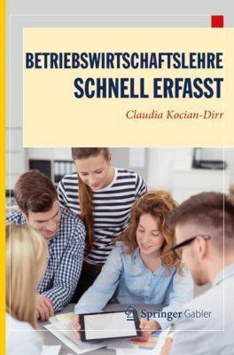 Betriebswirtschaftslehre - Schnell erfasst - Claudia Kocian-Dirr |