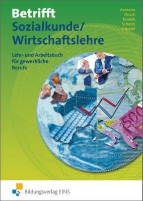 Betrifft Sozialkunde/Wirtschaftslehre, Ausgabe Rheinland-Pfalz, Lehrbuch, Alfons Axmann, Roland Dosch, Reinhold Nowak, Manfred Scherer, Bernd Utpatel