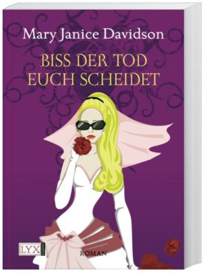 Betsy Taylor Band 6: Biss der Tod euch scheidet, Mary Janice Davidson
