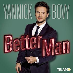 Better Man, Yannick Bovy