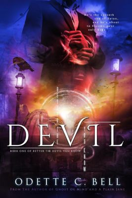 Better the Devil You Know: Better the Devil You Know Book One, Odette C. Bell