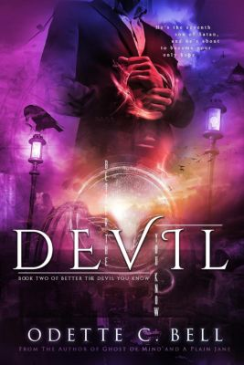 Better the Devil You Know: Better the Devil You Know Book Two, Odette C. Bell