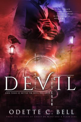 Better the Devil You Know: Better the Devil You Know Book Three, Odette C. Bell
