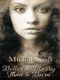 Better to Marry than to Burn, Michal Scott