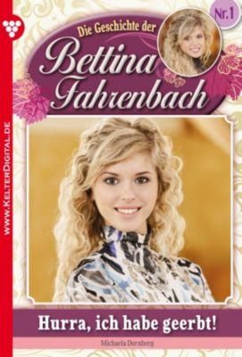 Bettina Fahrenbach: Bettina Fahrenbach 1 - Liebesroman, Michaela Dornberg