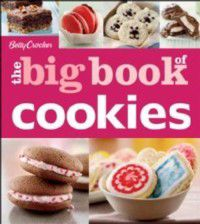 Betty Crocker Big Book: Betty Crocker The Big Book of Cookies, Betty Crocker