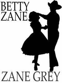 Betty Zane, Zane Grey