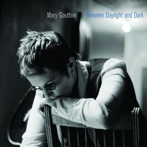 Between Daylight And Dark, Mary Gauthier