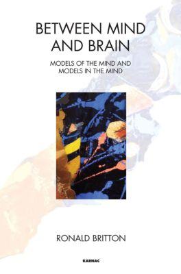 Between Mind and Brain, Ronald Britton