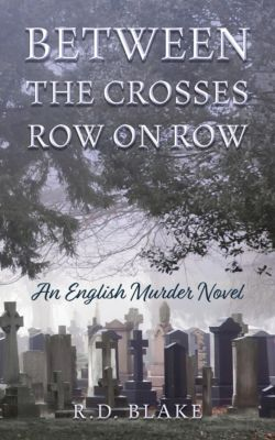 Between The Crosses Row On Row, R. D. Blake