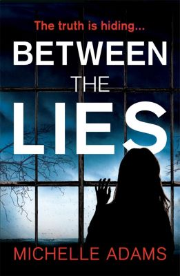 Between the Lies, Michelle Adams
