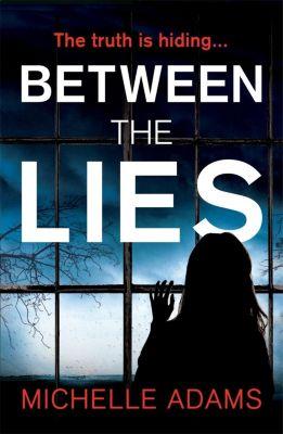 Between the Lies, Michelle Adams